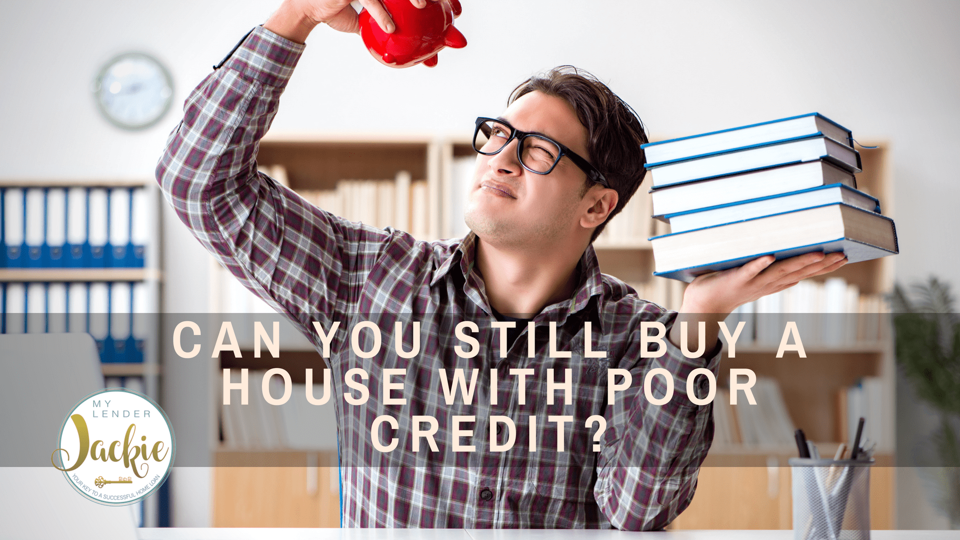 Can you buy a hosue with poor credit