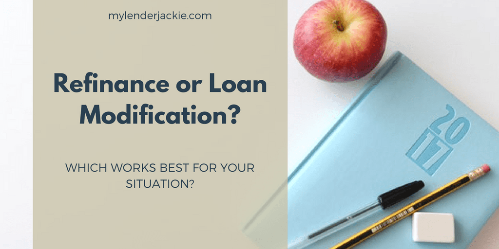 Which is Better? Loan Modification or Refinance?