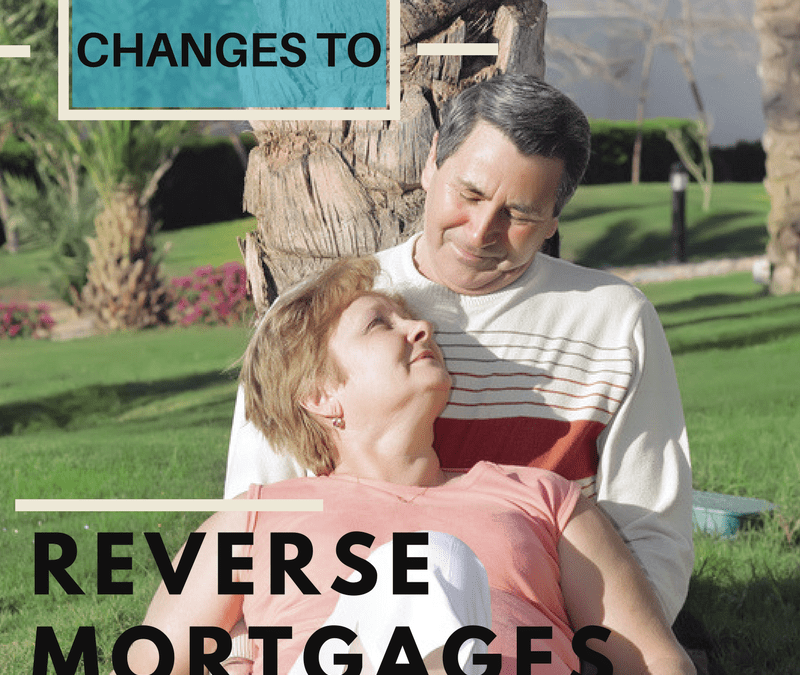 Major Changes to the Reverse Mortgage Program