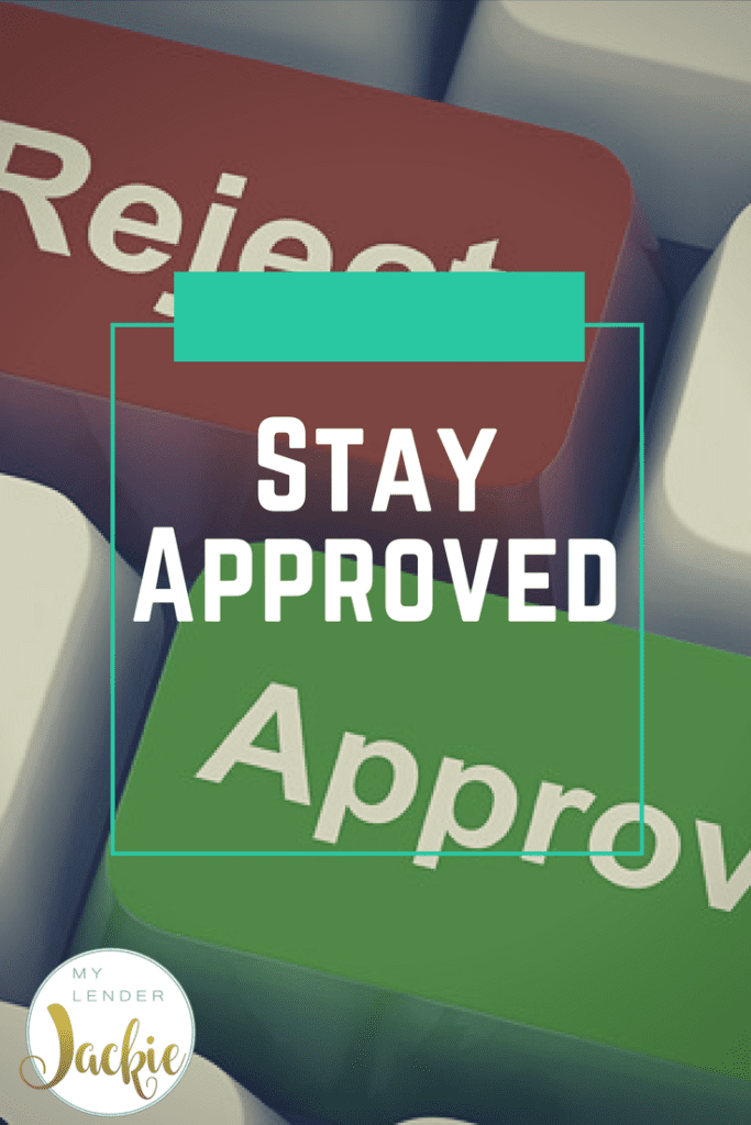 Keeping Your Mortgage Approval Approved!