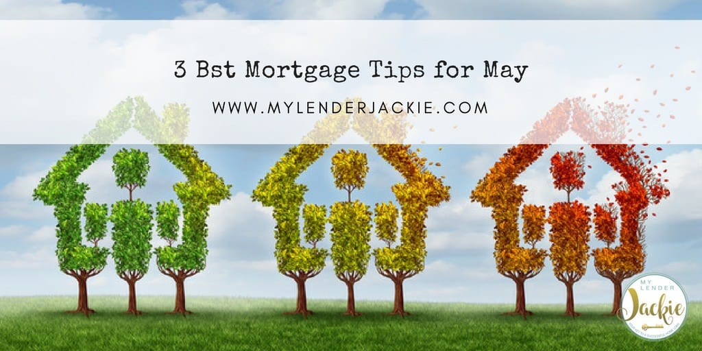 The 3 Best Mortgage Tips for May 2018