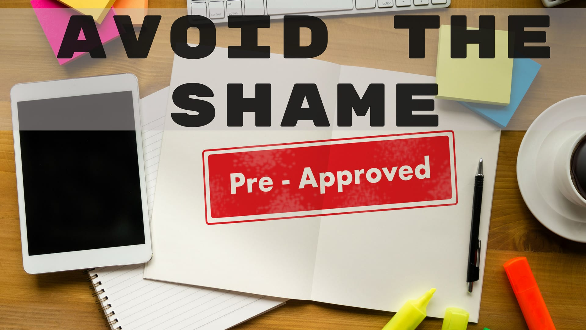 Avoid preapproval shaming