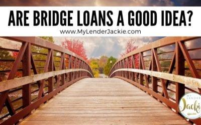 Is a Bridge Loan a Good Idea?