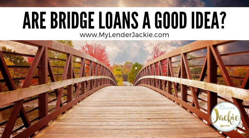Is a Bridge Loan a Good Idea?