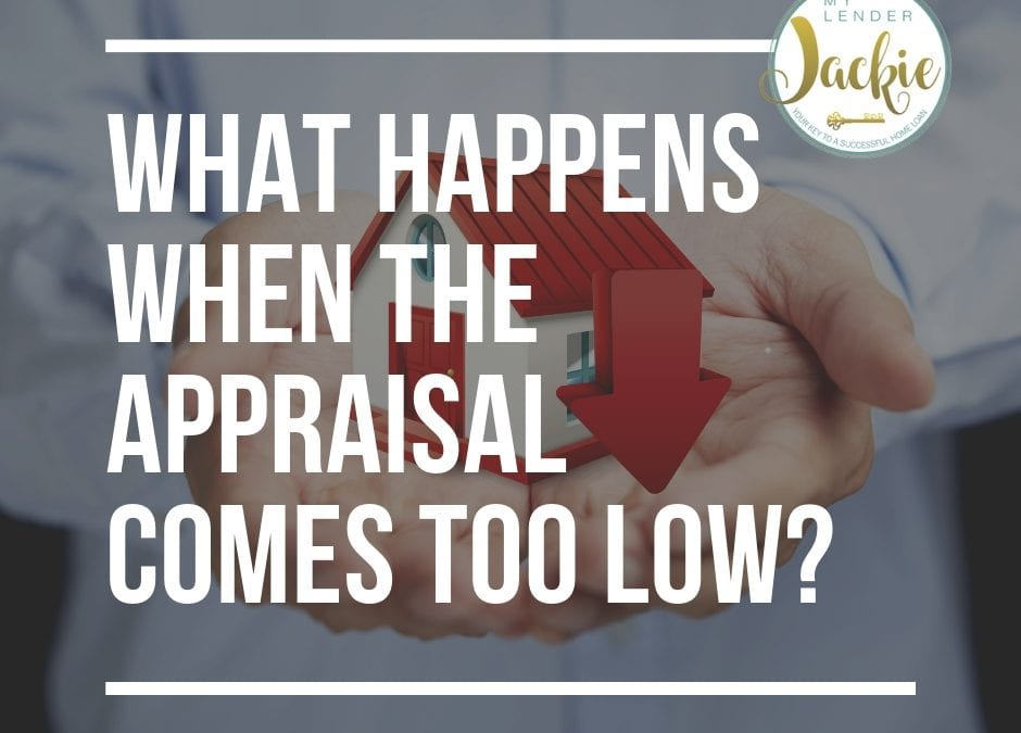 What Happens if the Appraisal Comes in Too Low?