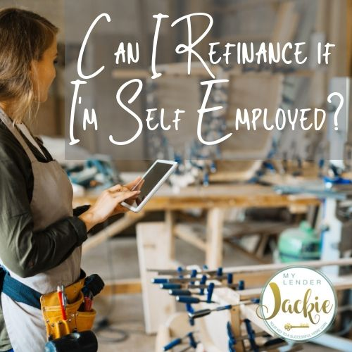 Can I Refinance if I'm Self Employed?