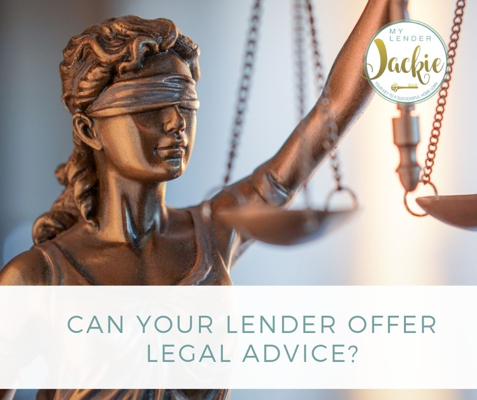 Can Your Lender Offer Legal Advice?