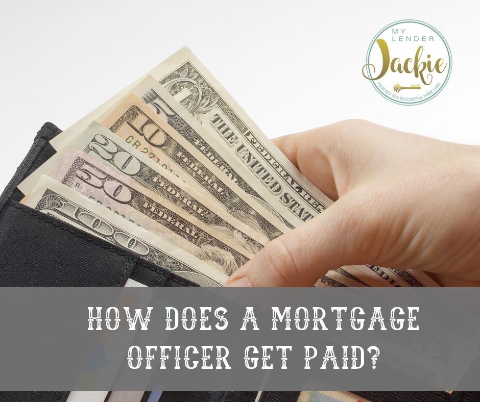 How Does a Mortgage Officer Get Paid?