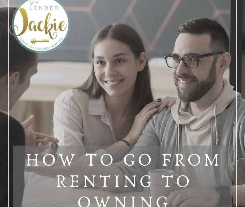 How to Go From Renting to Owning