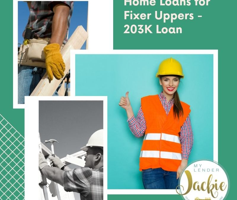 Home Loans for Fixer Uppers – 203K Loan