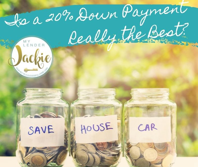 Is a 20% Down Payment Really the Best?