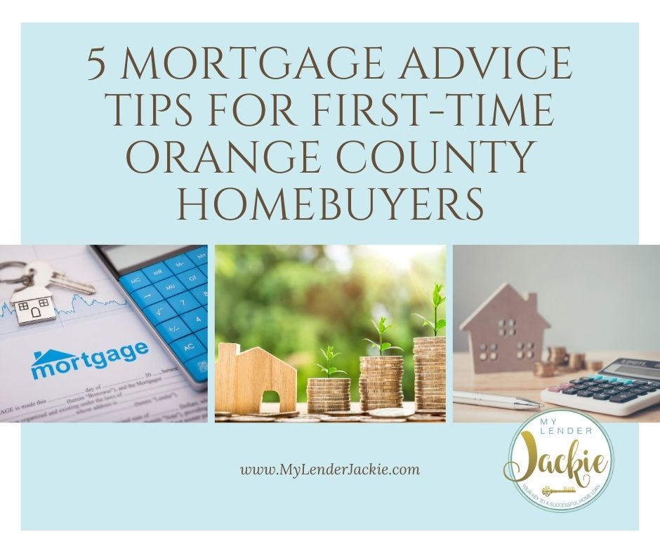 5 Mortgage Advice Tips for First-Time Orange County Homebuyers