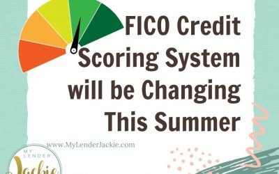FICO Credit Scoring System will be Changing This Summer