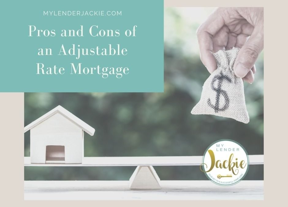 Pros and Cons of an Adjustable Rate Mortgage