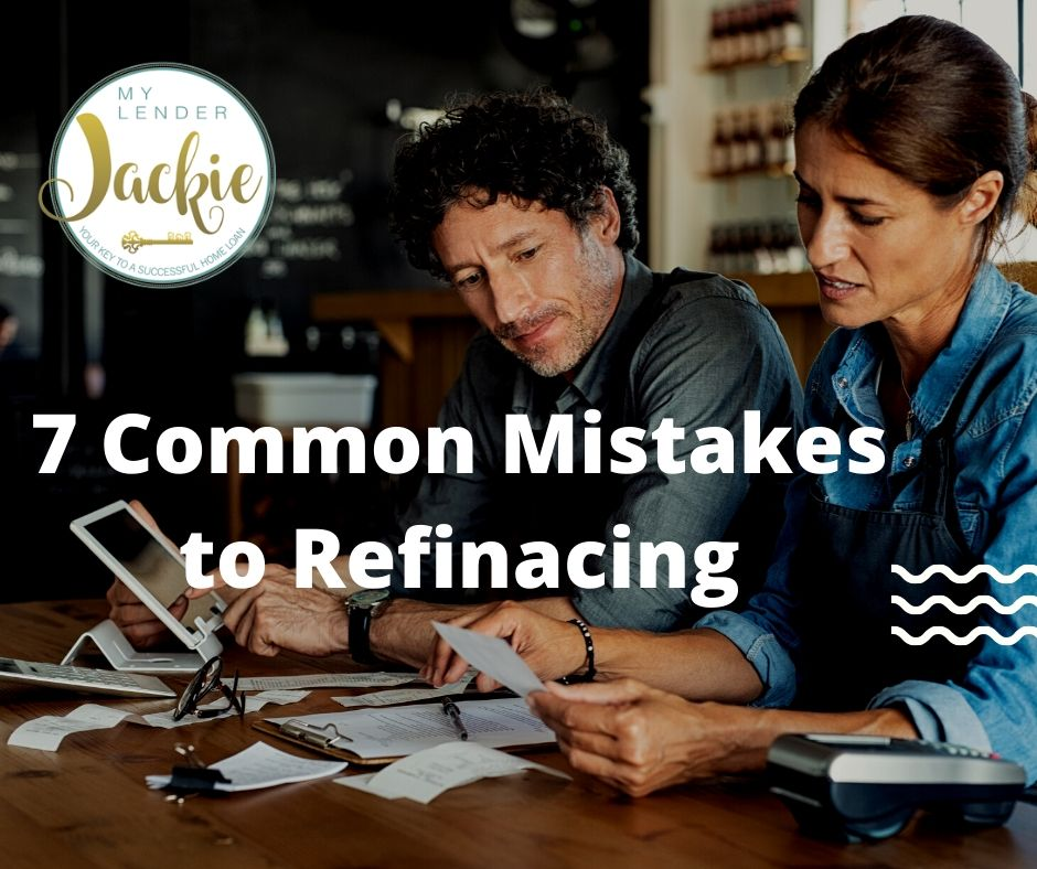 7 Common Mistakes to Refinacing