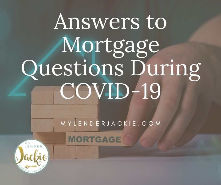 Answers to Mortgage Questions During COVID-19