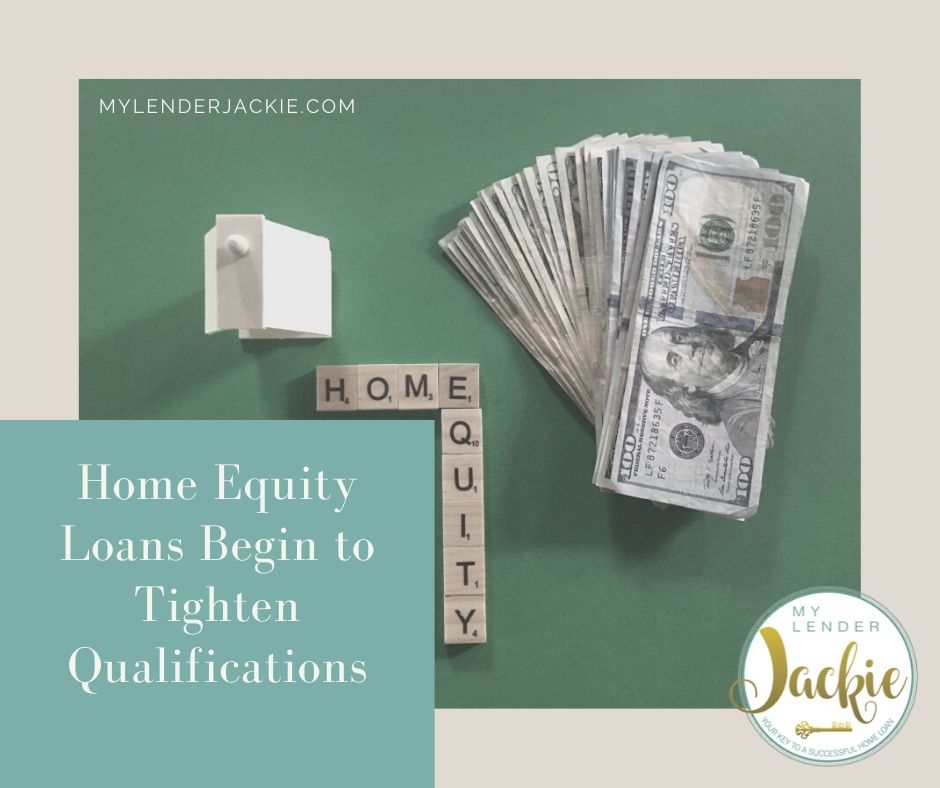 Home Equity Loans Begin to Tighten Qualifications