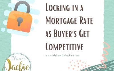 Locking in a Mortgage Rate as Buyer's Get Competitive