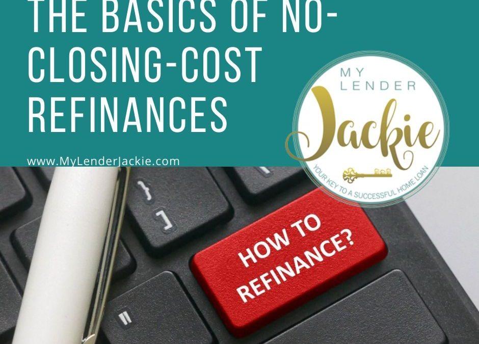 The Basics of No-Closing-Cost Refinances