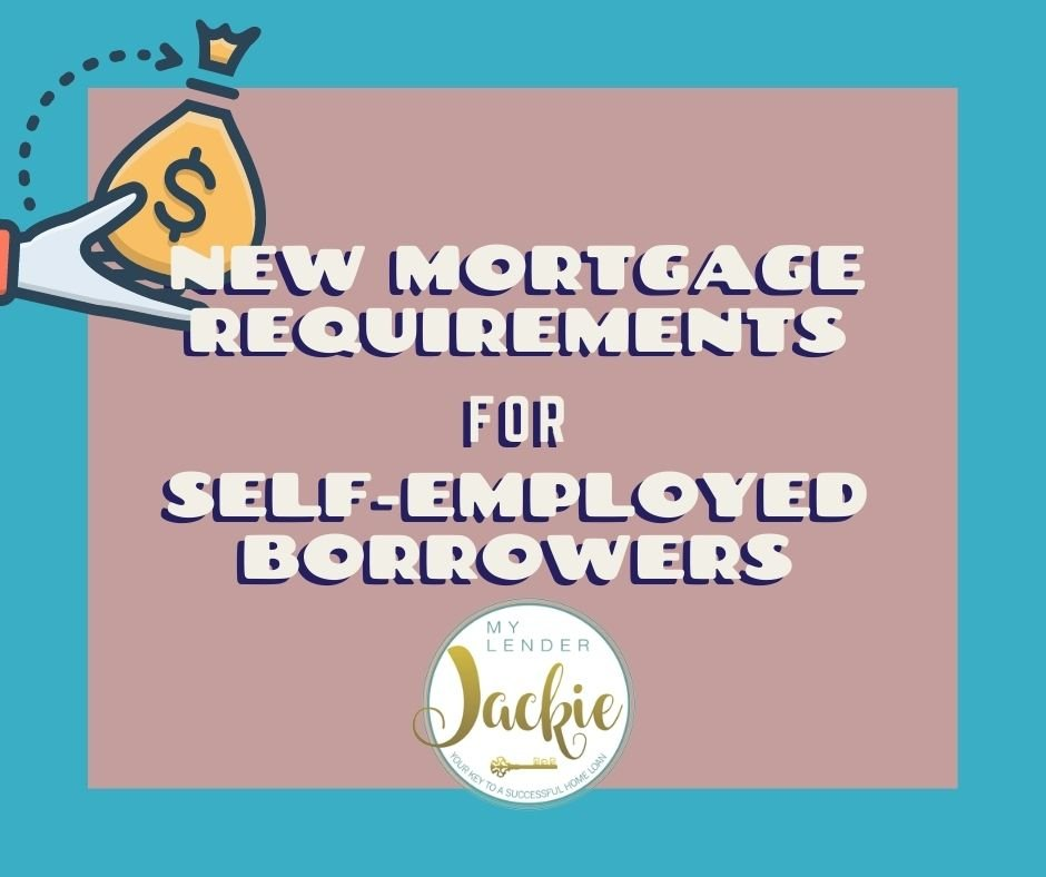 New Mortgage Requirements for Self-Employed Borrowers