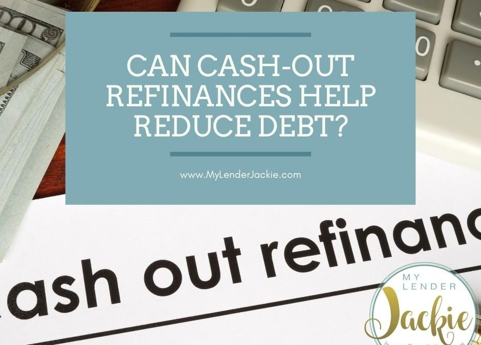 Can Cash-Out Refinances Help Reduce Debt?