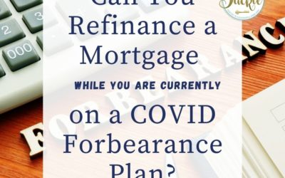 Can You Refinance a Mortgage on a COVID Forbearance Plan?