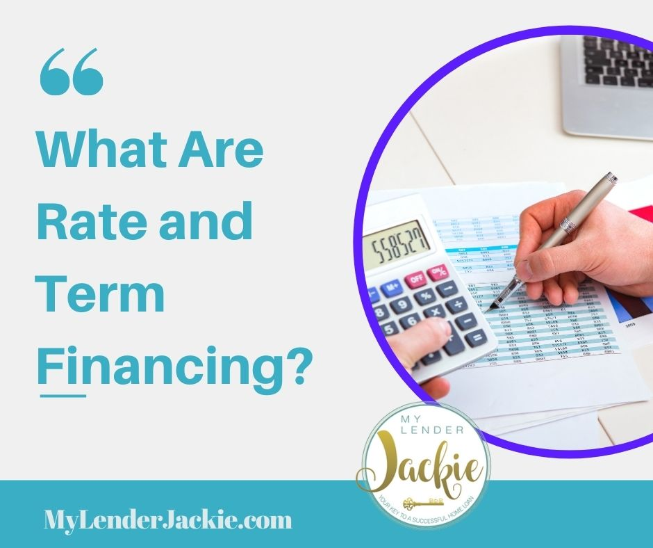 What Are Rate and Term Financing?