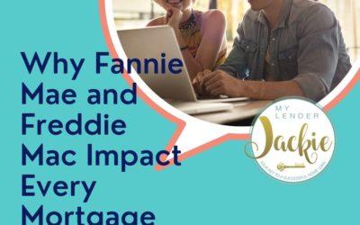Why Fannie Mae and Freddie Mac Impact Every Mortgage