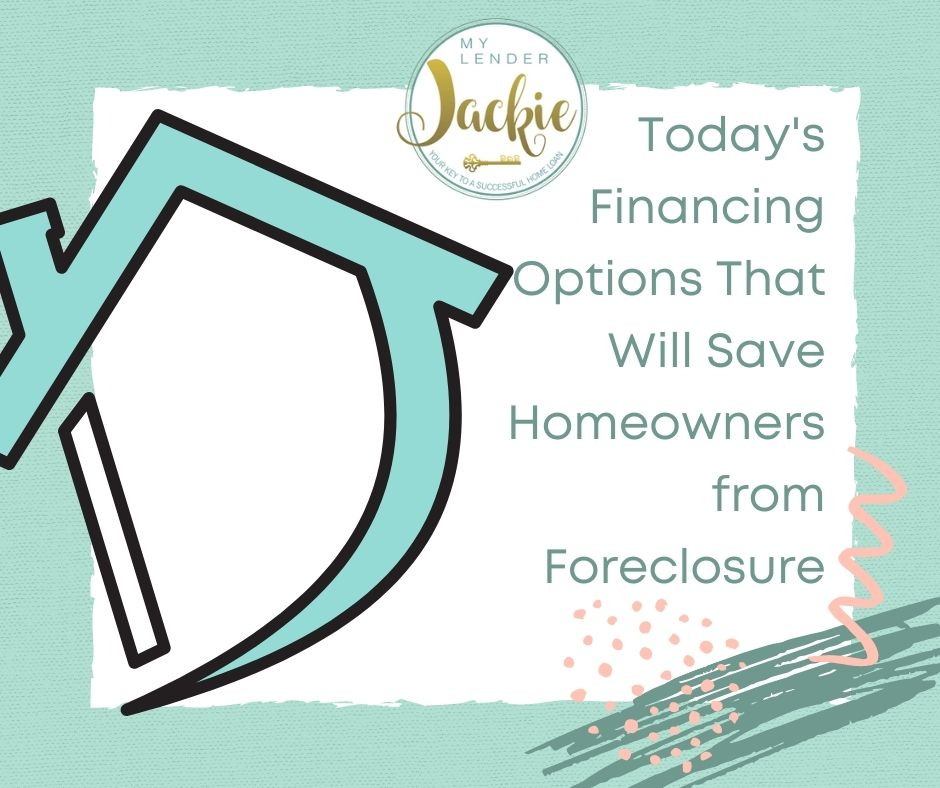 Today's Financing Options That Will Save Homeowners from Foreclosure