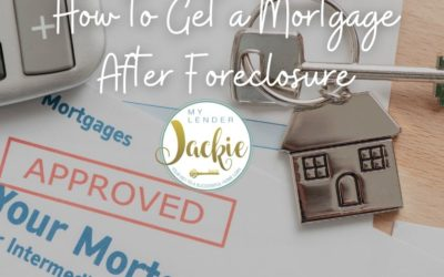 How to Get a Mortgage After Foreclosure
