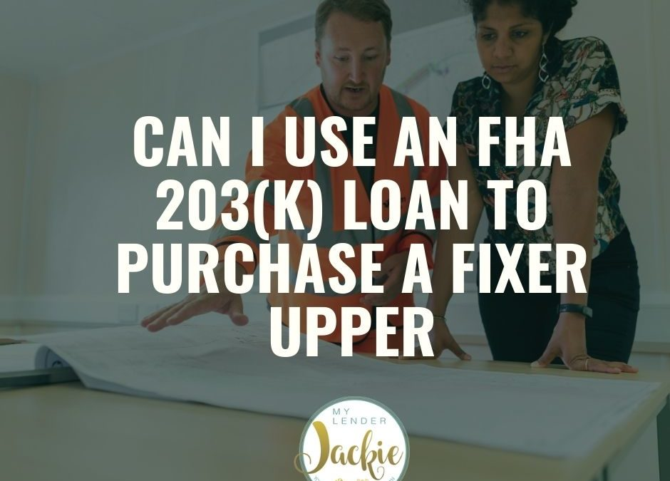 Can I Use an FHA 203(k) Loan to Purchase a Fixer Upper