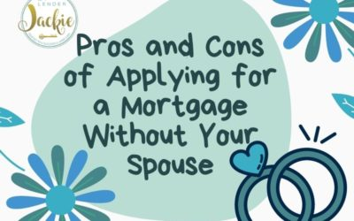 Pros and Cons of Applying for a Mortgage Without Your Spouse