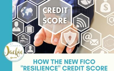 """How the New FICO """"Resilience"""" Credit Score Could Help Borrowers"""