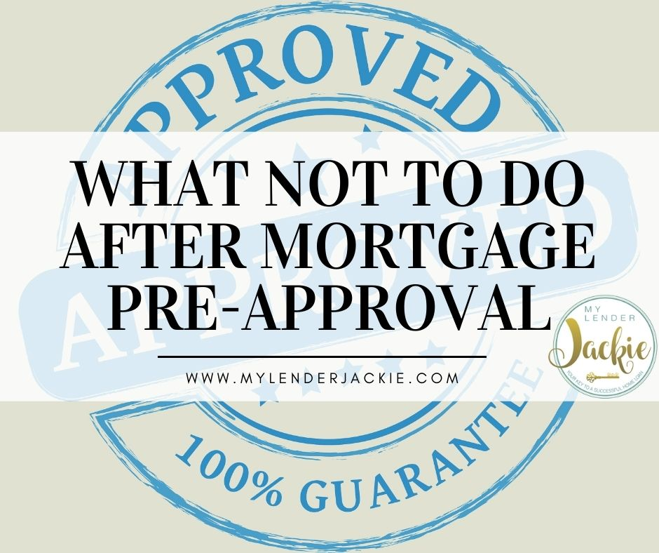 What Not to Do After Mortgage Pre-Approval