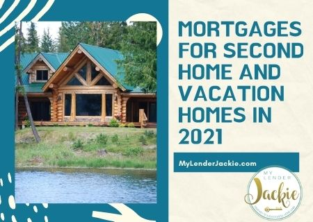 Mortgages for Second Home and Vacation Homes in 2021
