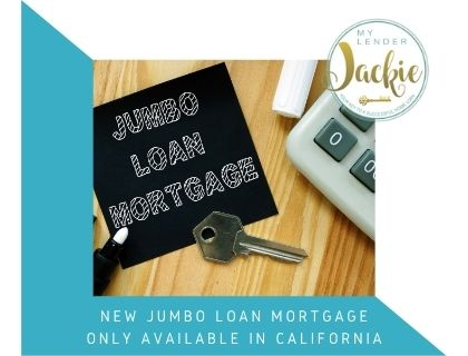 New Jumbo Loan Mortgage Only Available in California