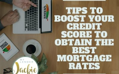 Tips to Boost Your Credit Score to Obtain the Best Mortgage Rates