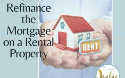How to Refinance the Mortgage on a Rental Property