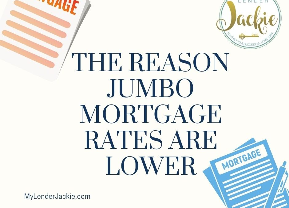 The Reason Jumbo Mortgage Rates are Lower