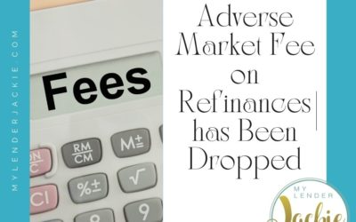 Adverse Market Fee on Refinances has Been Dropped
