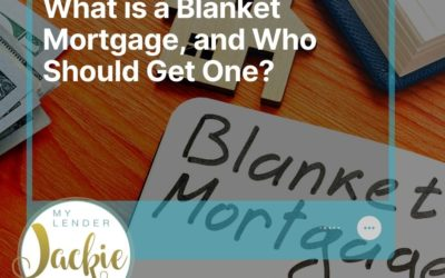 What is a Blanket Mortgage, and Who Should Get One?