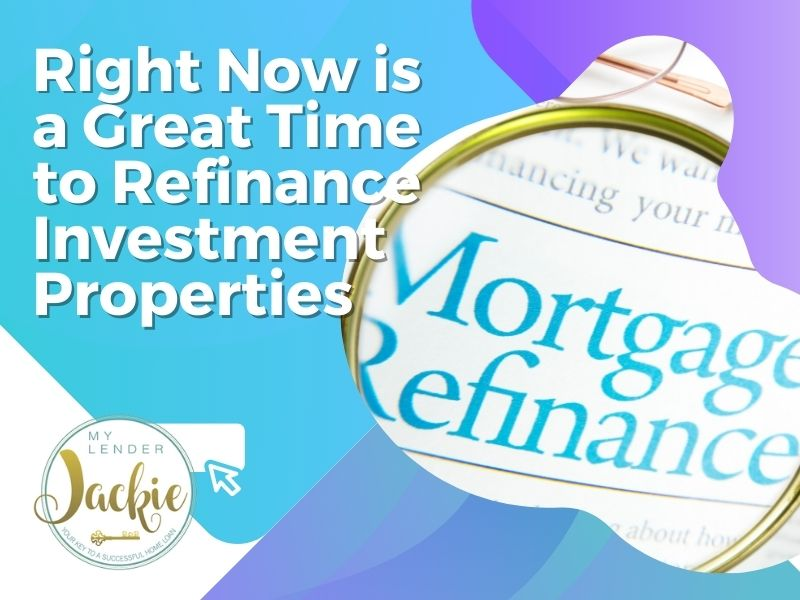 Right Now is a Great Time to Refinance Investment Properties
