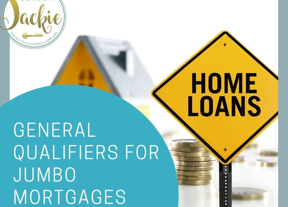 General Qualifiers for Jumbo Mortgages