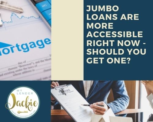 Jumbo Loans are More Accessible Right Now – Should You Get One?