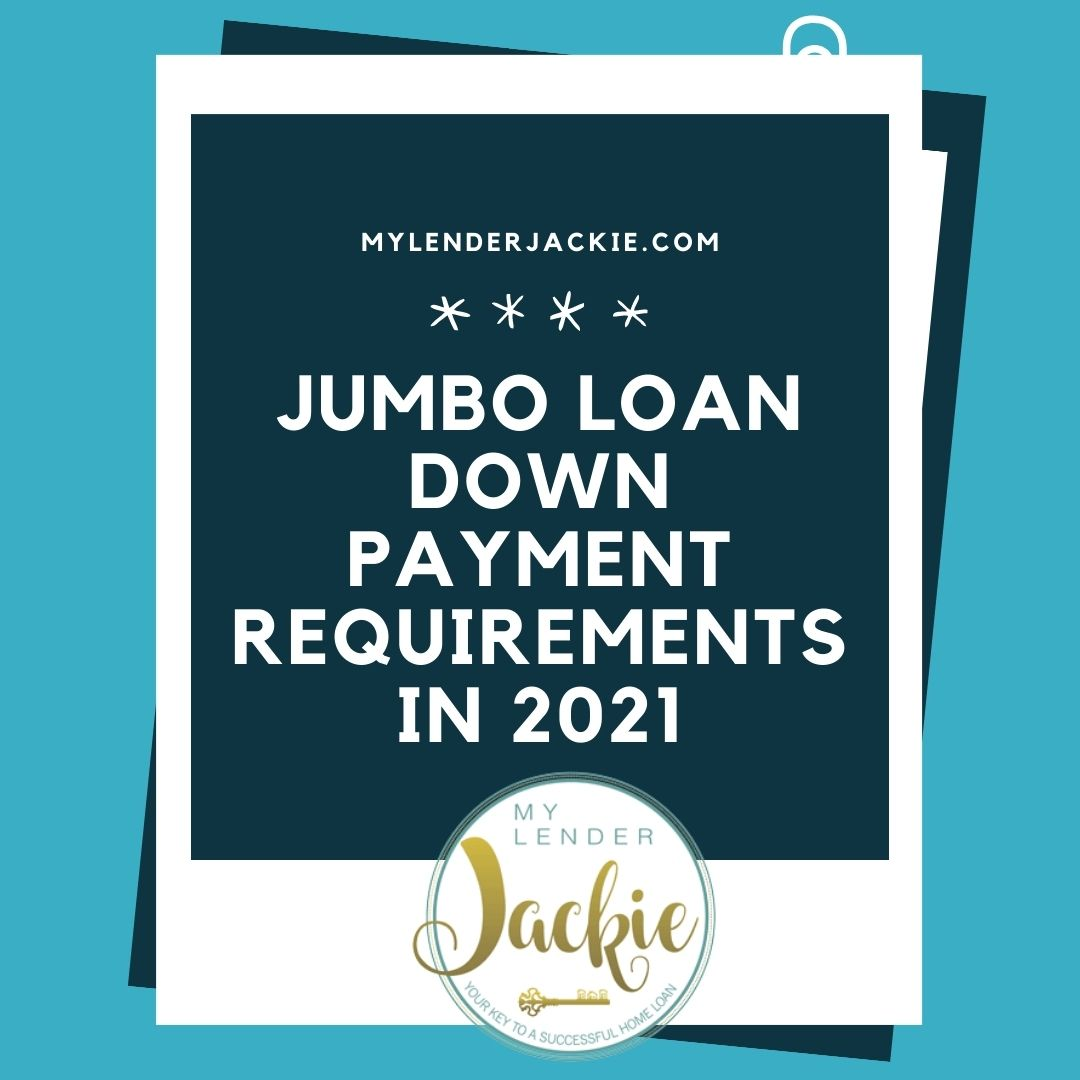 Jumbo Loan Down Payment Requirements in 2021