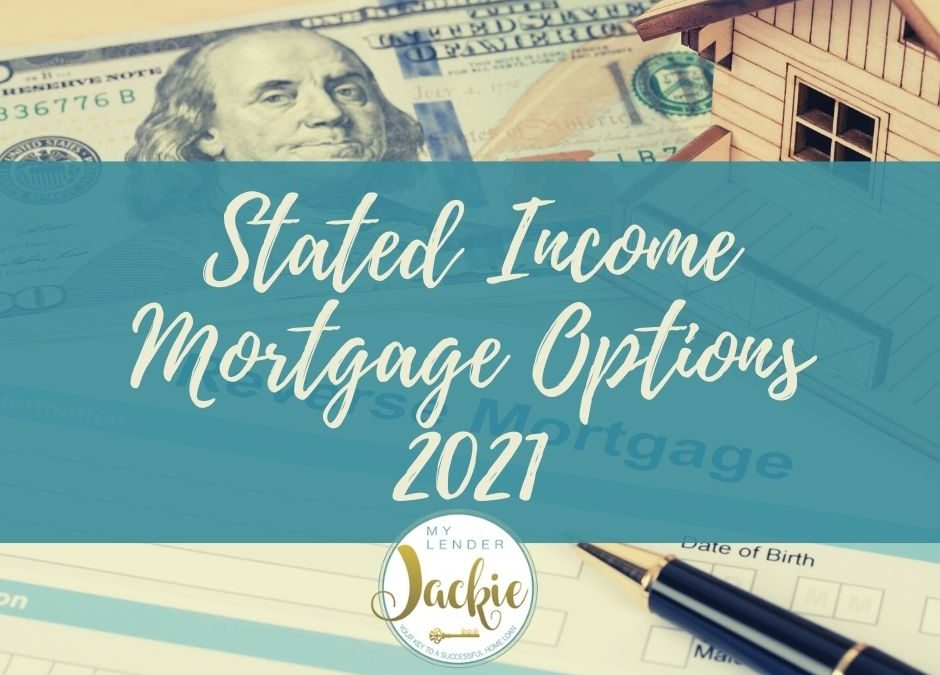 Stated Income Mortgage Options 2021